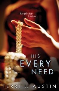 His Every Need by Terri L Austin